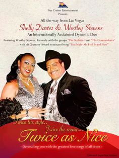 "TWICE as NICE March 13 – September 30, 2013 Featuring Westley Stevens, formerly from the groups 'The Stylistics' and 'The Commodores' with his Grammy Award nominated song ""You Make Me Feel Brand New"" and together with Shelly Dartez; re-live the nostalgic music of the 70's to 80's as they perform the greatest hits through the decades."