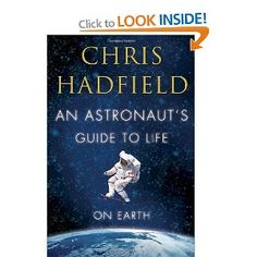"""Read """"An Astronaut's Guide to Life on Earth"""" by Chris Hadfield available from Rakuten Kobo. As Commander of the International Space Station, Chris Hadfield captivated the world with stunning photos and commentary. Chris Hadfield, New Books, Good Books, Books To Read, Amazing Books, It's Amazing, Space Station Orbit, Going Blind, 12th Book"""