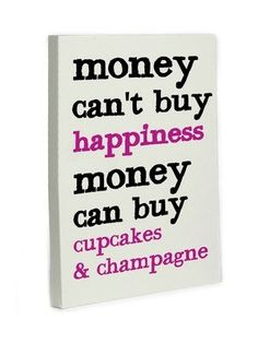 Champagne and Cupcakes should be the new currency lol