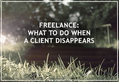 What to do when a client disappears — as much as we hope it won't happen! :P