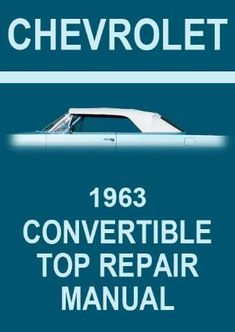 Fix auto repair workshop service manual chevrolet workshop chevrolet 1963 impala convertible roof service and repair manual fandeluxe Choice Image