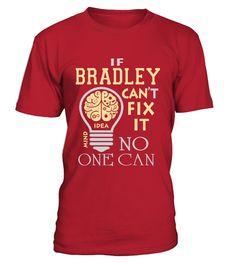 """# bradley can't fix it no one can 0405 .  MORE PRODUCTS FOR YOUR CHOICEShttps://www.teezily.com/stores/bradley-nameSpecial Offer, not available anywhere else!Available in a variety of styles and colorsBuy yours now before it is too late!Secured payment via Visa / Mastercard / Amex / PayPalHow to place an order Choose the model from the drop-down menu Click on """"Buy it now"""" Choose the size and the quantity Add your delivery address and bank details And that's it!"""