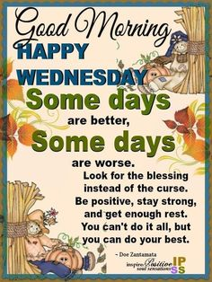 Some days are better, some days are worse. Look for the blessing instead of the curse Good Morning Sister, Cute Good Morning Quotes, Good Morning Inspiration, Morning Inspirational Quotes, Good Morning Happy, Good Morning Messages, Morning Wish, Motivational Quotes, Positive Quotes