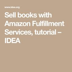 Sell books with Amazon Fulfillment Services, tutorial – IDEA