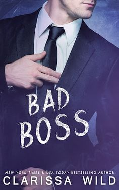 Toot's Book Reviews: Cover Reveal, Teasers, Excerpt & Giveaway: Bad Boss by Clarissa Wild