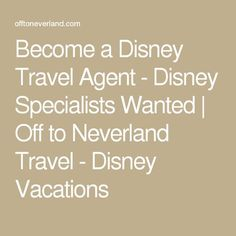 Become a Disney Travel Agent - Disney Specialists Wanted Off to Neverland Travel - Disney Vacations Vacation Planner, Family Vacation Destinations, Vacation Deals, Cruise Vacation, Disney Vacations, Disney Trips, Cruise Destinations, Family Vacations, Travel Agent Career