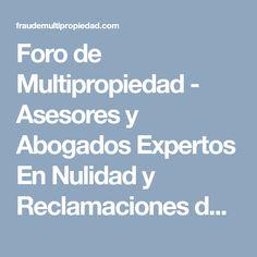 Foro de Multipropiedad - Asesores y Abogados Expertos En Nulidad y Reclamaciones de Complejos De Multipropiedad