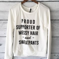 Proud Supporter of Messy Hair and Sweat Pants Shirt, Long Sleeved Sweater (Small, Medium, Large) di plumusa su Etsy https://www.etsy.com/it/listing/242793621/proud-supporter-of-messy-hair-and-sweat