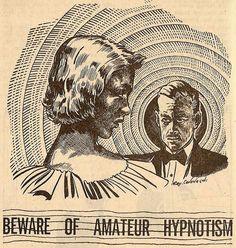 "atomic-flash: ""Beware of Amateur Hypnotism - Illustration: Ray Cavanaugh, Cavalcade, August 1951 (Image via Tom Simpson) "" Vintage Advertisements, Vintage Ads, Vintage World Maps, Scary Snakes, Creepy, Dracula, Bizarre, Bioshock, Macabre"