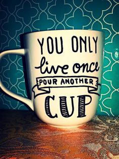 "Coffee Mug ""You Only Live Once Pour Another Cup"" by WholeWildWorld on Etsy. gift. present. winter. fall."