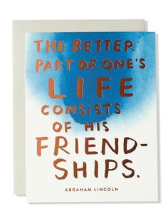 The better part of life consists... Friendship Art Card