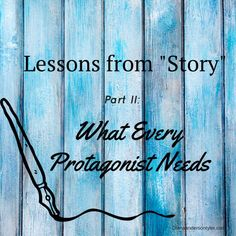 Lessons from Story by Robert McKee - by Diana Tyler - Part II