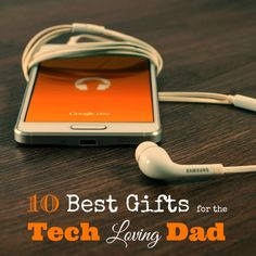 10 Best Gifts for the Tech Loving Dad - my Dad AND husband both approved of this list <3