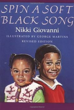 Spin a Soft Black Song: Poems for Children by Nikki Giovanni