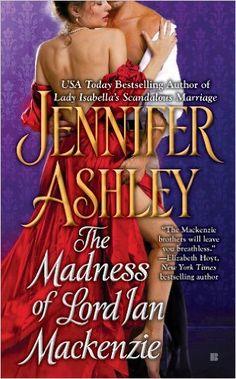 The Madness of Lord Ian Mackenzie (Mackenzies Series Book 1) - Kindle edition by Jennifer Ashley. Romance Kindle eBooks @ Amazon.com.