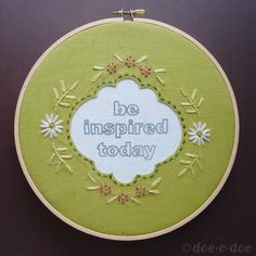 Be inspired today! :) #embroidery#hoop
