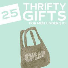 25 Thrifty Gift Ideas for Men- under 10 dollars.