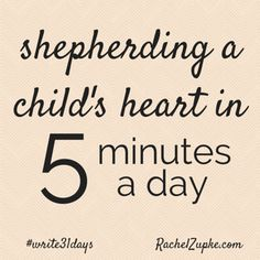 Shepherding a Child's Heart in 5 Minutes a Day