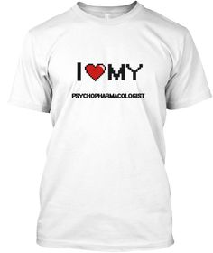 I Love My Psychopharmacologist White T-Shirt Front - This is the perfect gift for someone who loves Psychopharmacologist. Thank you for visiting my page (Related terms: love,I love my Psychopharmacologist,Psychopharmacologist,psychopharmacologists,pharmacology,myjobs.c ...)