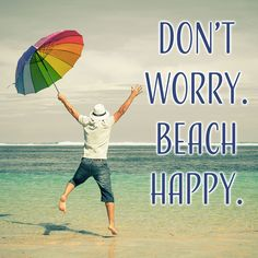 Hit the beach and get happy!