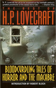 Bloodcurdling Tales of Horror and the Macabre: The Best of H.P. Lovecraft