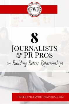 Find out what 8 professional journalists and PR pros think about the writer-PR relationship and how both sides can be better allies and partners to the other.