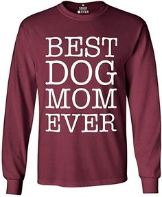 6aedee514017f Amazon.com  Shop4Ever Best Dog Mom Ever Long Sleeve Shirt Animal Lover  Shirts Large Maroon 0  Clothing