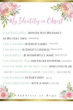 Find your identity in Christ. Identity in Christ Printable / Bible Resource / Word / Printable / Frameable Christian Living, Christian Life, Christian Quotes For Women, Words Of Encouragement Christian, Christian Memes, Bible Scriptures, Bible Quotes, Gift Quotes, My Identity In Christ