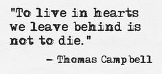 To live in hearts we leave behind is not to die for Hallowed ground tattoo