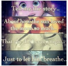 """This is a Jackunzel story! """"Tell me the story, about how the Sun loved the Moon so much, that she died every night Just to let him breathe"""" Sad Disney, Humor Disney, Disney Quotes, Disney Magic, Disney Art, Funny Disney, Jack Frost, Disney And Dreamworks, Disney Pixar"""
