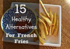 """15 Alternatives to """" Potato Fries"""""""