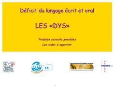 DOSSIER SUR LES DYS. Document élaboré par l'association Dyspraxie France Dys. Explications et exemples d'aménagements pédagogiques. PDF - 4,8 Mo.