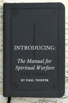 "The Manual for Spiritual Warfare is a new Catholic book to help Catholics dig deeper in their spiritual arsenal to use against the attacks of the Devil. It's a manual filled with prayers, scripture, Church teaching, hymns, the lives of famous devil-fighting saints, and other encouragement—all of them relating to spiritual warfare, to help you ""fight the good fight of the faith.""  –St. Paul"
