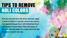 #Holi is a hugely celebrated #indianfestival of colors. However, sometimes people find difficulties in removing colors from the skin. Wrong type of chemical used to remove #holicolors can harm your skin. Thus, you should look for some #homeremedies suggested here at #ayurhealthtips