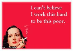 cant-believe-work-this-hard-this-poor-ecard