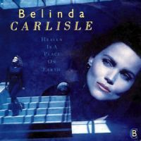 "Belinda Carlisle...""Heaven is a Place on Earth.""  Must have played my 45 record one hundred times a day."