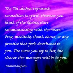 °7th Chakra - connect to spirit