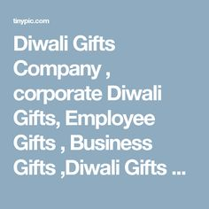 Diwali Gifts Company , corporate Diwali Gifts, Employee Gifts , Business Gifts ,Diwali Gifts Pictures, Diwali Gifts Company , corporate Diwali Gifts, Employee Gifts , Business Gifts ,Diwali Gifts Images, Diwali Gifts Company , corporate Diwali Gifts, Employee Gifts , Business Gifts ,Diwali Gifts Photos, Diwali Gifts Company , corporate Diwali Gifts, Employee Gifts , Business Gifts ,Diwali Gifts Videos - User Media - TinyPic - Free Image Hosting, Photo Sharing & Video Hosting