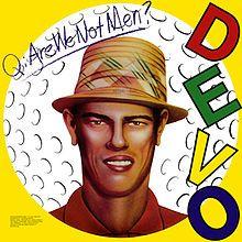 """DEVO - """"Q: Are We Not Men? A: We Are DEVO!"""" ('78)"""