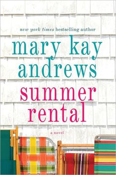 """Summer Rental"" by Mary Kay Andrews...great summer read!"