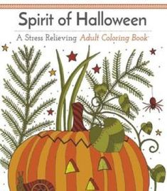 Spirit Of Halloween: A Stress Relieving Adult Coloring Book PDF