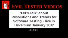 """""""Let's Talk"""" about Resolutions and Trends for Software Testing - live in Hilversum January 2017 https://youtu.be/3qIyLwY9Z3s"""