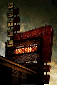 Vacancy (2007) - I was disappointed in the ending... never have I wanted so much for the supposed 'heroes' to die... would have been better off, in my opinion.