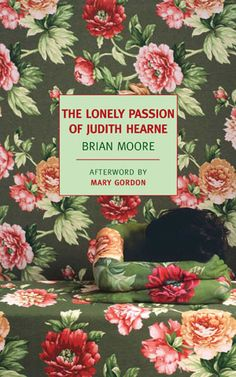 The Lonely Passion of Judith Hearne by Brian Moore, afterword by Mary Gordon.