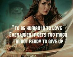 "I couldn't find a picture with lyrics to this song so I decided to make an edit. "" To be human is to love even when it gets too tough  I'm not ready to give up""  - To be human by Sia From Wonder Woman  #tobehuman #wonderwoman #sia #galgadot #wonderwomanmovie"