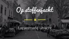 Op Stoffenjacht - lapjesmarkt Utrecht