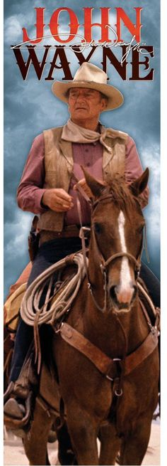 John Wayne Bigger than life.