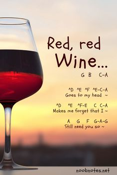 Originally performed by Neil Diamond in 1967, the most popular version of 'Red Red Wine' was released in 1983 by UB40. I hope you enjoy the beginner music notes are below   G    B   C-A Red, red wine ^D ^E ^F ^E-C-A Goes to my head ~ ^D  …