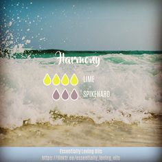 "Harmony - Diffuser Blend . ""The secret of success is to be in harmony with existence, to be always calm to let each wave of life wash us a…"