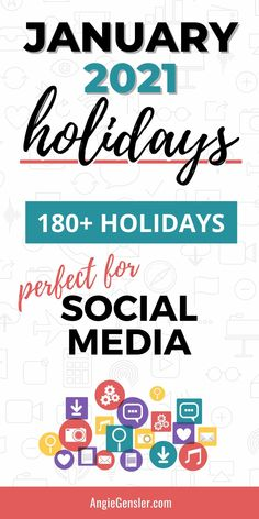 Keep your social media feed fresh with this massive list of holidays for January 2021. Discover fun, weird, and special days to celebrate on social media and create engaging content.  #AngieGensler #SocialMedia #Holidays
